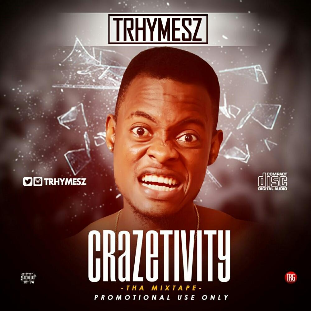 [MIXTAPE] Trhymesz – Crazetivity